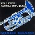 Shake Keane – Real Keen: Reggae Into Jazz